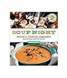 img - for Soup Night: Recipes for Creating Community Around a Pot of Soup book / textbook / text book
