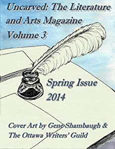 Uncarved: The Literature and Arts Magazine (Volume 3)
