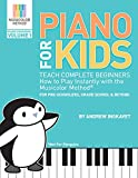 Piano For Kids: Teach complete beginners how to play instantly with the Musicolor Method - for preschoolers, grade schoolers and beyond!: Volume 1 (Musicolor Method Piano Songbook)