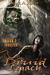 The Druid Legacy: Book 1: Invasion