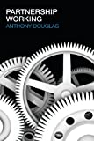 Partnership Working (The Social Work Skills Series), Anthony Douglas, 0415311667