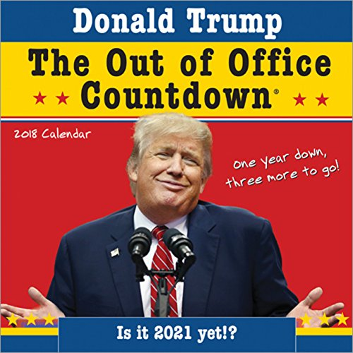 Download 2018 Trump Out of Office Countdown Wall Calendar: Is it 2021 yet!? PDF