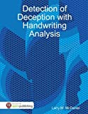 Detection of Deception With Handwriting Analysis by Larry Mcdaniel (2016-03-18)
