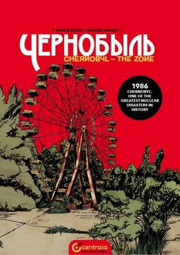Chernobyl the Zone 2016 por Francisco Sanchez,Natacha Bustos