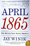 April 1865: The Month That Saved America (P.S.)