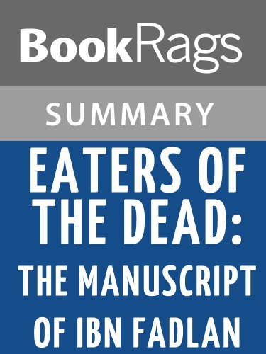 Summary & Study Guide Eaters of the Dead: The Manuscript of Ibn Fadlan by Michael Crichton