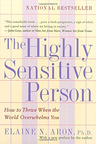 the-highly-sensitive-person-how-to-thrive-when-the-world-overwhelms-you