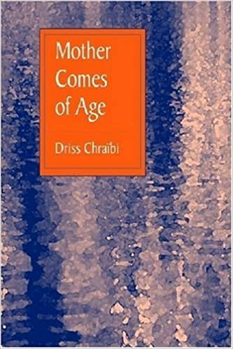 Mother Comes of Age by Driss Chraibi (1984-05-01)