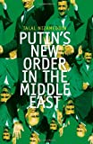 Putin's New Order in the Middle East, Talal Nizameddin, 1849042594