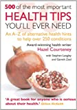 500 of the Most Important Health Tips You'll Ever Need, Hazel Courteney, 190703076X