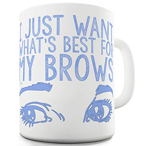 Pomade Web (I Just Want What's Best For My Brows 11 OZ Ceramic Tea Mug)