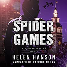Spider Games: The Cruise FBI Thriller Series, Book 2 Audiobook by Helen Hanson Narrated by Patrick Nolan