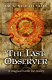 Book Cover for The Last Observer: A Magical Battle for Reality