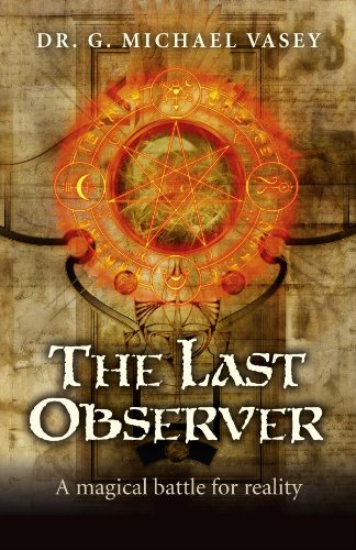 The Last Observer: A Magical Battle for Reality by [Vasey, G. Michael]