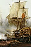 img - for Nelson's Trafalgar: The Battle That Changed the World book / textbook / text book