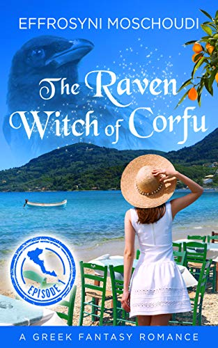 The Raven Witch of Corfu: episode 1: A Greek fantasy romance book with a witch...