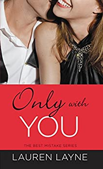 Only with You (The Best Mistake Book 1) by [Layne, Lauren]