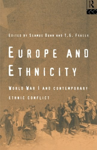 Europe and Ethnicity: The First World War and Contemporary Ethnic Conflict