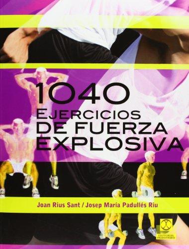 Descargar Libro 1040 Ejercicios De Fuerza Explosiva Joan Rius Sant