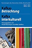 Kafkas Betrachtung - Kafka interkulturell: Band 1 2013, Band 2 2013 (Forschungen der Deutschen Kafka-Gesellschaft)