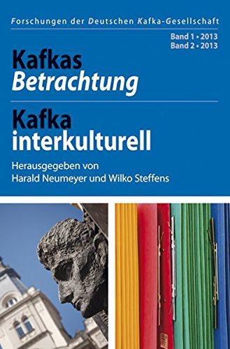 kafkas-betrachtung-kafka-interkulturell-band-1-2013-band-2-2013-forschungen-der-deutschen-kafka-gesellschaft