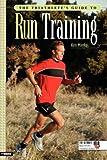 The Triathlete's Guide to Run Training, Ken Mierke, 1931382603