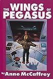 The Wings of Pegasus: To Ride Pegasus: Pegasus in Flight