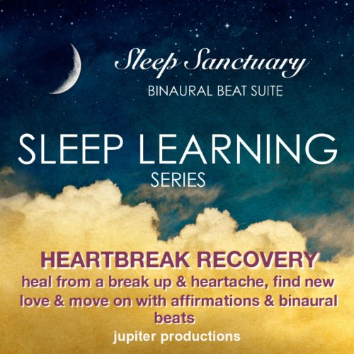 - Heartbreak Recovery Sleep Learning: Heal from a Break Up & Heartache, Find New Love & Move On With Affirmations & Binaural Beats