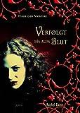 Haus der Vampire 1: Verfolgt bis aufs Blut