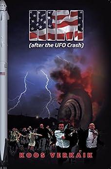 HIM: After the UFO Crash by [Verkaik, Koos]