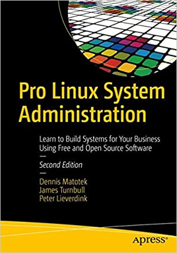 Pro linux system administration learn to build systems for your pro linux system administration learn to build systems for your business using free and open source software dennis matotek james turnbull reheart Image collections