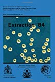 img - for Extraction '84: Symposium on Liquid-Liquid Extraction Science (Institution of Chemical Engineers Symposium Series) book / textbook / text book