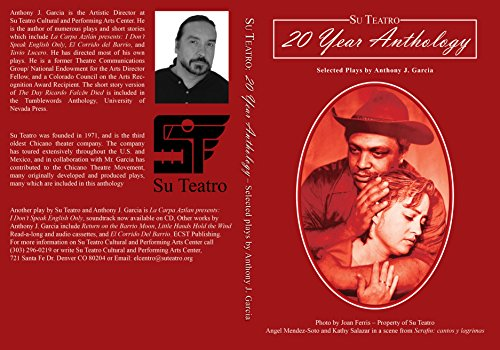 Su Teatro 20 Year Anthology: Selected Plays by Anthony J. Garcia