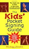 The Kids' Pocket Signing Guide, Mickey Flodin, 0399532072