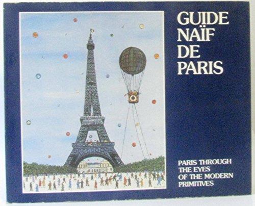 Guide naïf de Paris =: Paris through the eyes of the modern primitives