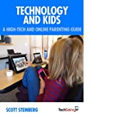 Technology and Kids: A High-Tech and Online Parenting Guide (English Edition)