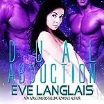 Dual Abduction: Alien Abduction, Book 3   Eve Langlais