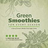 Green Smoothies for Every Season, Kristine Miles, 1612431720