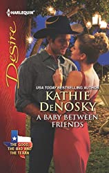 A Baby Between Friends (The Good, the Bad and the Texan Book 2)