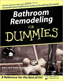 bathroom remodeling for dummies gene hamilton katie hamilton 9780764525520 amazoncom books - Bathroom Remodeling Books