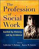 The Profession Of Social Work: Guided By History, Led By Evidence