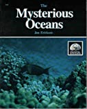 The Mysterious Oceans, Jon S. Erickson, 0830693424