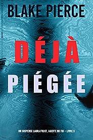 Déjà piégée (Un suspense Laura Frost, agente du FBI – Livre 3) (French Edition)
