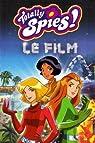Totally Spies le roman du film par Lamoreaux