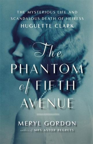 The Phantom of Fifth Avenue: The Mysterious Life and Scandalous Death of Heiress Huguette - 5th New Avenue Shops York