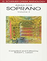 [B.o.o.k] Arias for Soprano, Volume 2: G. Schirmer Opera Anthology [R.A.R]