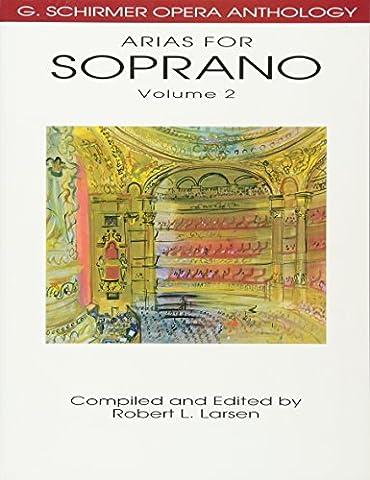 Arias for Soprano, Volume 2: G. Schirmer Opera Anthology (Aria Sheet Music)