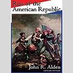 Rise of the American Republic  | John R. Alden