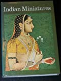 Indian Miniatures: 73 Plates in Full Color
