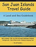San Juan Islands Travel Guide: A Land and Sea Guidebook